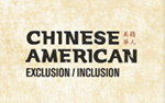 Chinese American Exclusion Inclusion